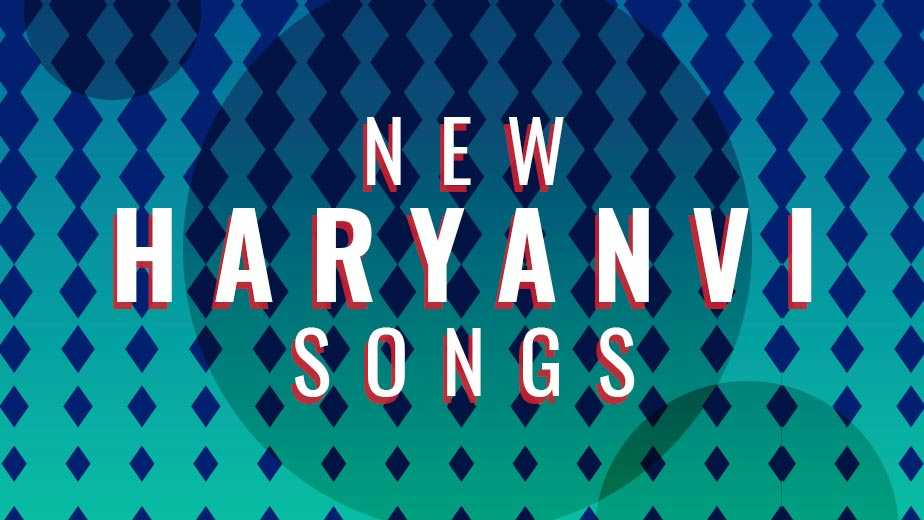 New Haryanvi Songs