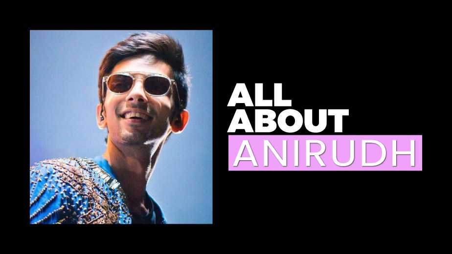 All About Anirudh
