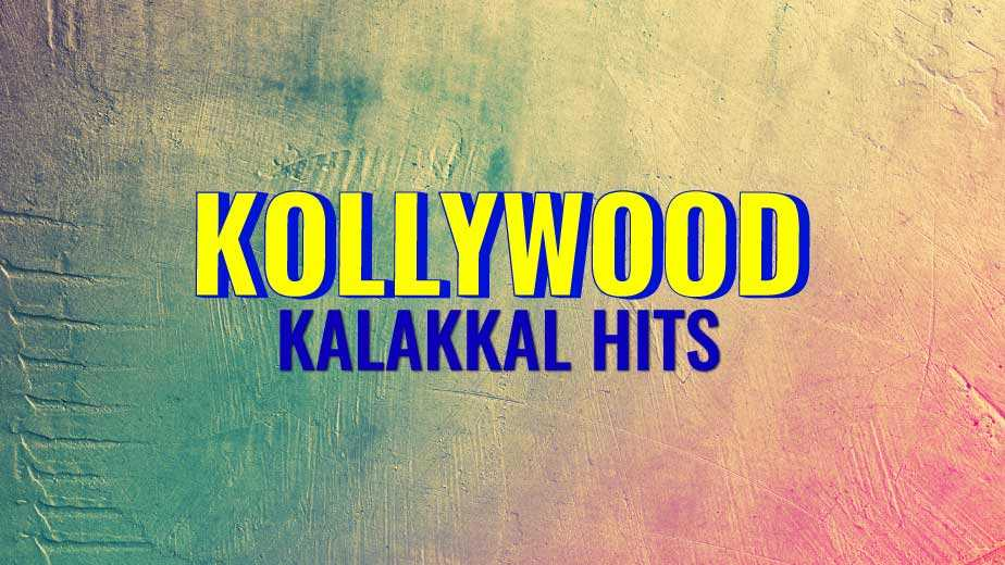 Kollywood Kalakkal Hits