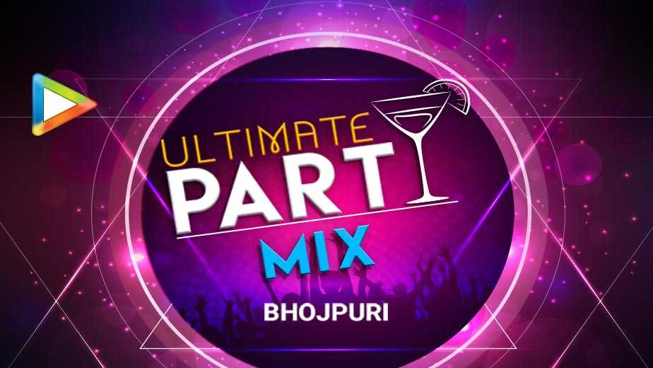 Ultimate Party Mix  Bhojpuri