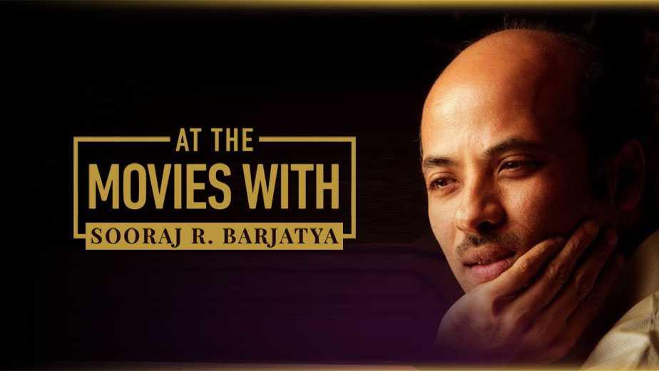 At The Movies With Sooraj Barjatya