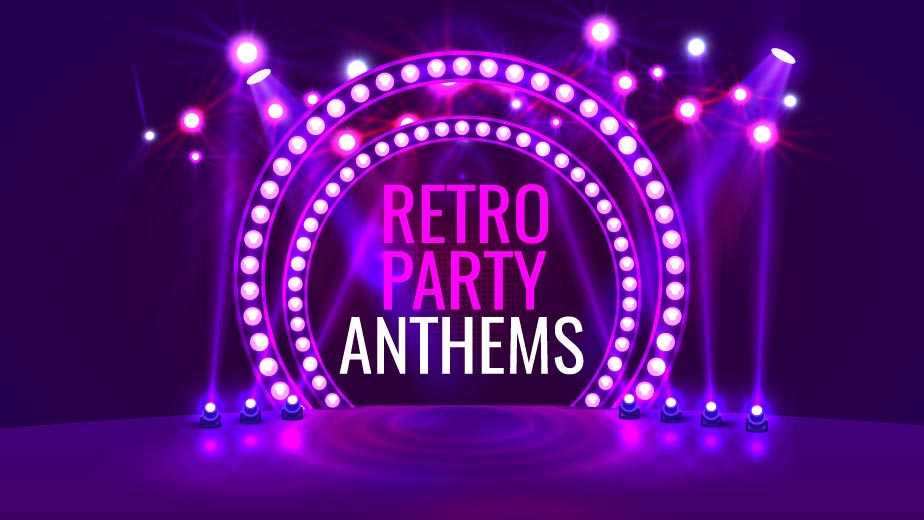 Retro Party Anthems