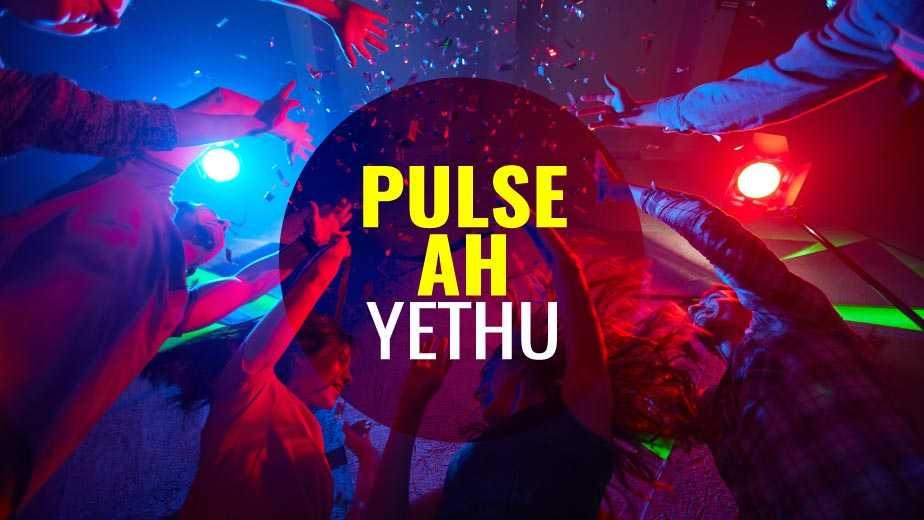 Pulse ah Yethu